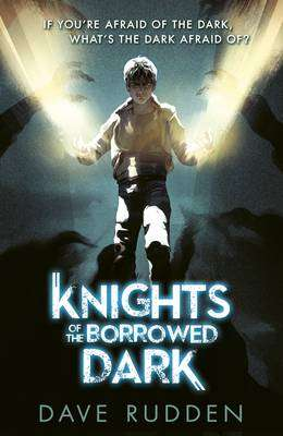 Cover of Knights of the Borrowed Dark - Dave Rudden - 9780141356600