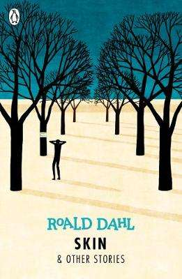 Cover of Skin and Other Stories - Roald Dahl - 9780141365589