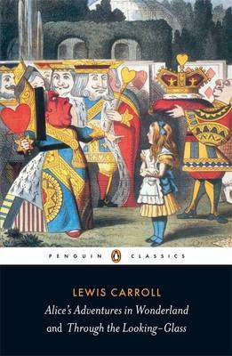 Cover of Alice's Adventures in Wonderland And Through The Looking-Glass - Lewis Carroll - 9780141439761