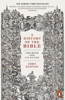 Cover of A History of the Bible: The Book and Its Faiths - Dr John Barton - 9780141978505