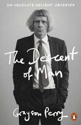 Cover of The Descent of Man - Grayson Perry - 9780141981741