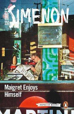 Cover of Maigret Enjoys Himself: Inspector Maigret #50 - Georges Simenon - 9780141985879