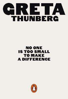 Cover of No One Is Too Small to Make a Difference - Greta Thunberg - 9780141991740