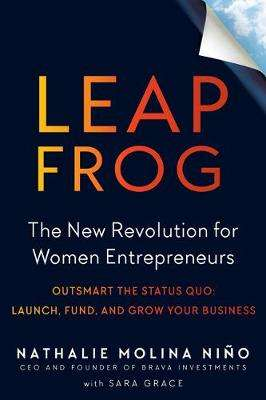 Cover of Leapfrog: The New Revolution for Women Entrepreneurs - Nathalie Molina Nino - 9780143132202