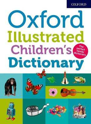 Cover of Oxford Illustrated Children's Dictionary - Oxford Dictionaries - 9780192767721