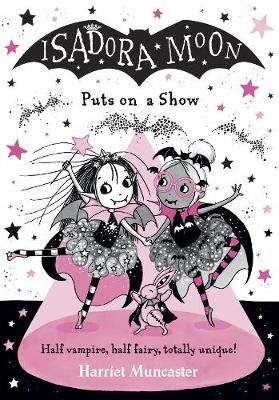 Cover of Isadora Moon Puts on a Show - Harriet Muncaster - 9780192777188