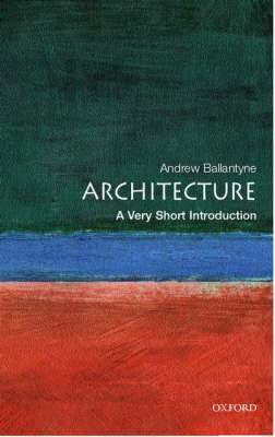 Cover of Architecture :  A Very Short Introduction - Andrew Ballantyne - 9780192801791