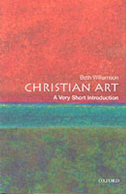 Cover of Christian Art: A Very Short Introduction - Beth (Lecturer in history of Williamson - 9780192803283