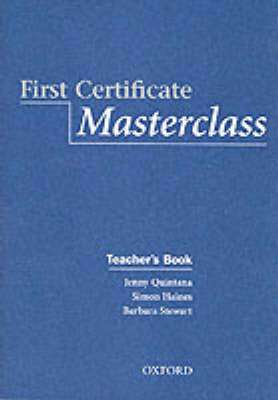 Cover of First Certificate Masterclass: Teacher's Book - Jenny Quintana - 9780194386326