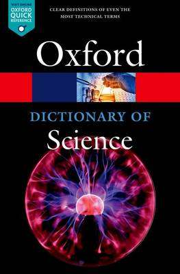 Cover of A Dictionary of Science - Jonathan Law - 9780198738374