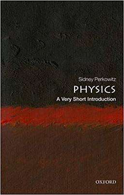 Cover of Physics: A Very Short Introduction - Sidney Perkowitz - 9780198813941