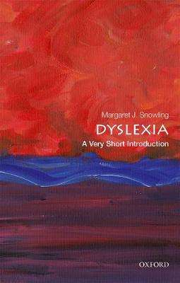 Cover of Dyslexia: A Very Short Introduction - Margaret J. Snowling - 9780198818304