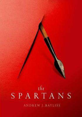 Cover of The Spartans - Andrew J. (Senior Lecturer in G Bayliss - 9780198853084
