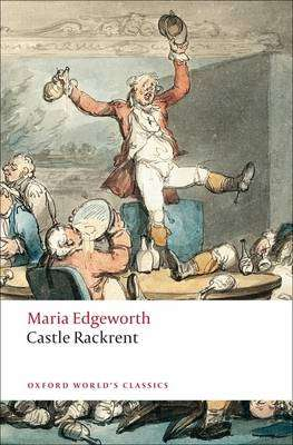 Cover of CASTLE RACKRENT - Maria Edgeworth - 9780199537556