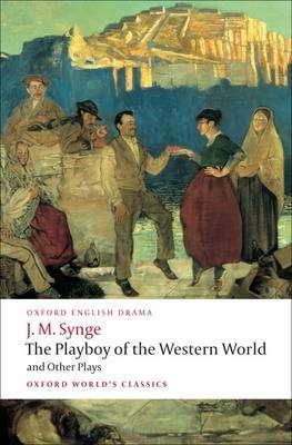 Cover of The Playboy of the Western World and Other Plays - J. M. Synge - 9780199538058