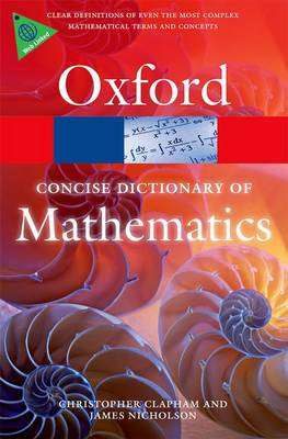 Cover of The Concise Oxford Dictionary of Mathematics - Christopher Clapham - 9780199679591