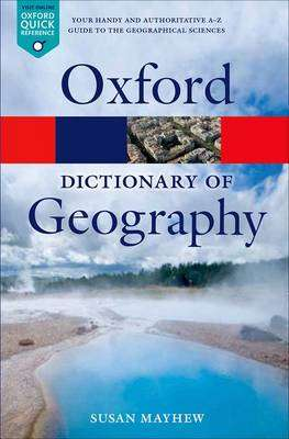 Cover of A Dictionary of Geography 5th Edition - Susan Mayhew - 9780199680856