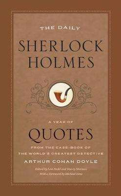 Cover of The Daily Sherlock Holmes: A Year of Quotes from the Case-Book of the World's Gr - Arthur Conan Doyle - 9780226659640