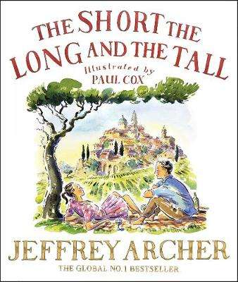 Cover of Short, The Long and The Tall - Jeffrey Archer - 9780230748279