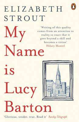 Cover of MY NAME IS LUCY BARTON - Elizabeth Strout - 9780241248782