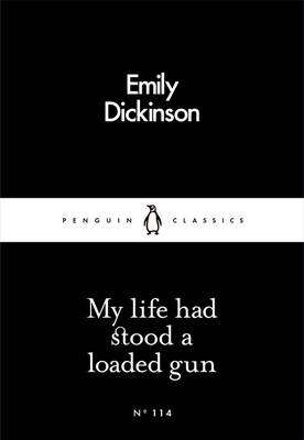 Cover of My Life Had Stood a Loaded Gun - Emily Dickinson - 9780241251409