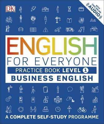 Cover of English for Everyone: Level 1 Practice book : Business English - DK - 9780241253724