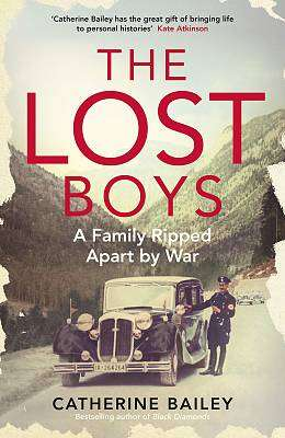 Cover of The Lost Boys: A Family Ripped Apart by War - Catherine Bailey - 9780241257838