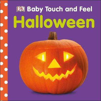 Cover of Baby Touch and Feel Halloween - DK - 9780241287798