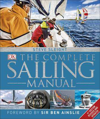 Cover of The Complete Sailing Manual - Steve Sleight - 9780241289303
