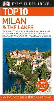 Cover of Top 10 Milan and the Lakes - DK Travel - 9780241296332