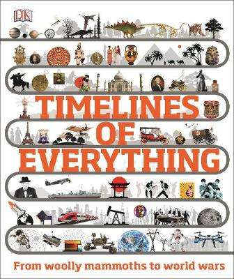 Cover of Timelines of Everything - DK - 9780241302323