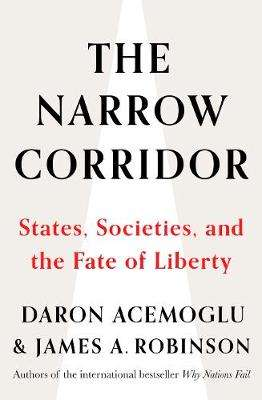 Cover of The Narrow Corridor: States, Societies, and the Fate of Liberty - Daron Acemoglu - 9780241314319