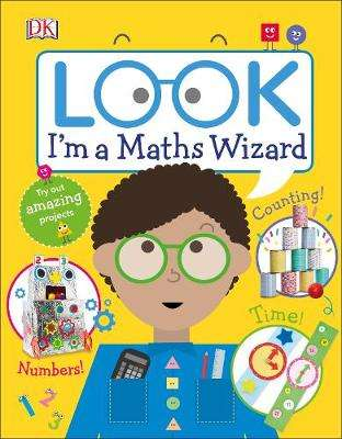 Cover of Look I'm a Maths Wizard - DK - 9780241315873