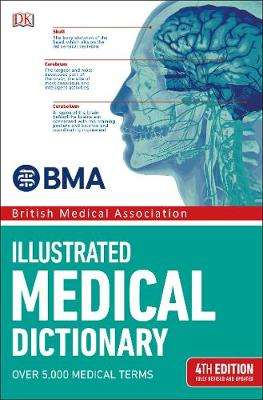 Cover of BMA Illustrated Medical Dictionary - DK - 9780241317716