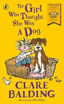 Cover of The Girl Who Thought She Was a Dog: World Book Day 2018 - Clare Balding - 9780241323731