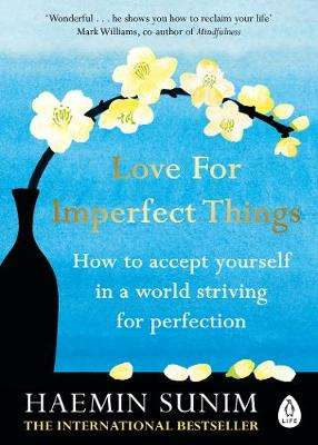 Cover of Love for Imperfect Things - Haemin Sunim - 9780241331149