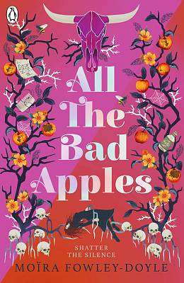 Cover of All the Bad Apples - Moira Fowley-Doyle - 9780241333969