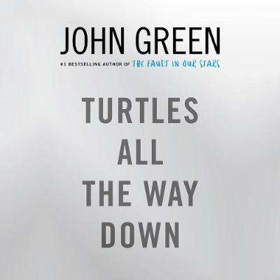 Cover of Turtles All the Way Down - John Green - 9780241335666
