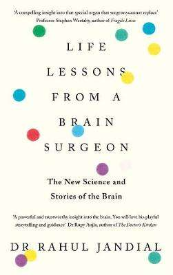 Cover of Life Lessons from a Brain Surgeon: The New Science and Stories of the Brain - Rahul Jandial - 9780241338698