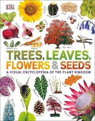 Cover of Trees, Leaves, Flowers & Seeds - DK - 9780241339923