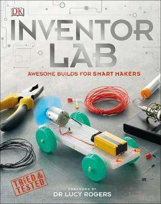 Cover of Inventor Lab: Projects for genius makers - DK - 9780241343517