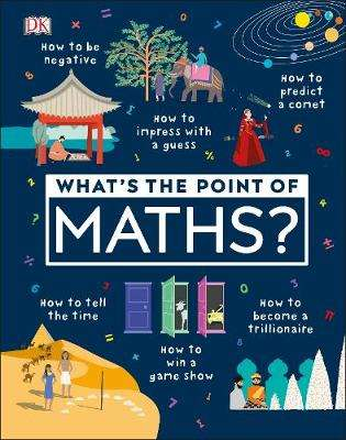 Cover of What's the Point of Maths? - DK - 9780241343524