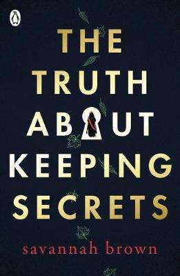Cover of The Truth About Keeping Secrets - Savannah Brown - 9780241346303
