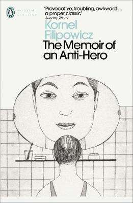 Cover of The Memoir of an Anti-Hero - Kornel Filipowicz - 9780241351604