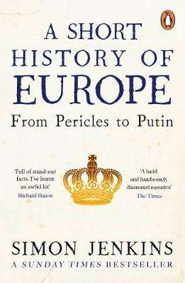 Cover of A Short History of Europe: From Pericles to Putin - Simon Jenkins - 9780241352526