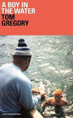 Cover of A Boy in the Water - Tom Gregory - 9780241354124
