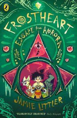 Cover of Frostheart 2: Escape from Aurora - Jamie Littler - 9780241355299