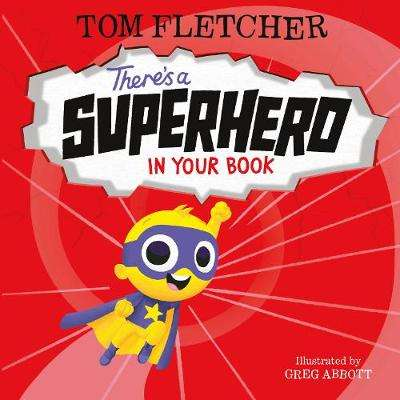 Cover of There's a Superhero in Your Book - Tom Fletcher - 9780241357781