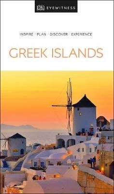 Cover of DK Eyewitness Travel Guide Greek Islands - DK Travel - 9780241358368
