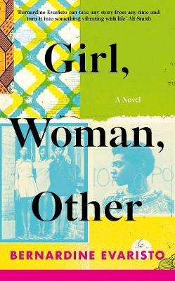 Cover of Girl, Woman, Other - Bernardine Evaristo - 9780241364901